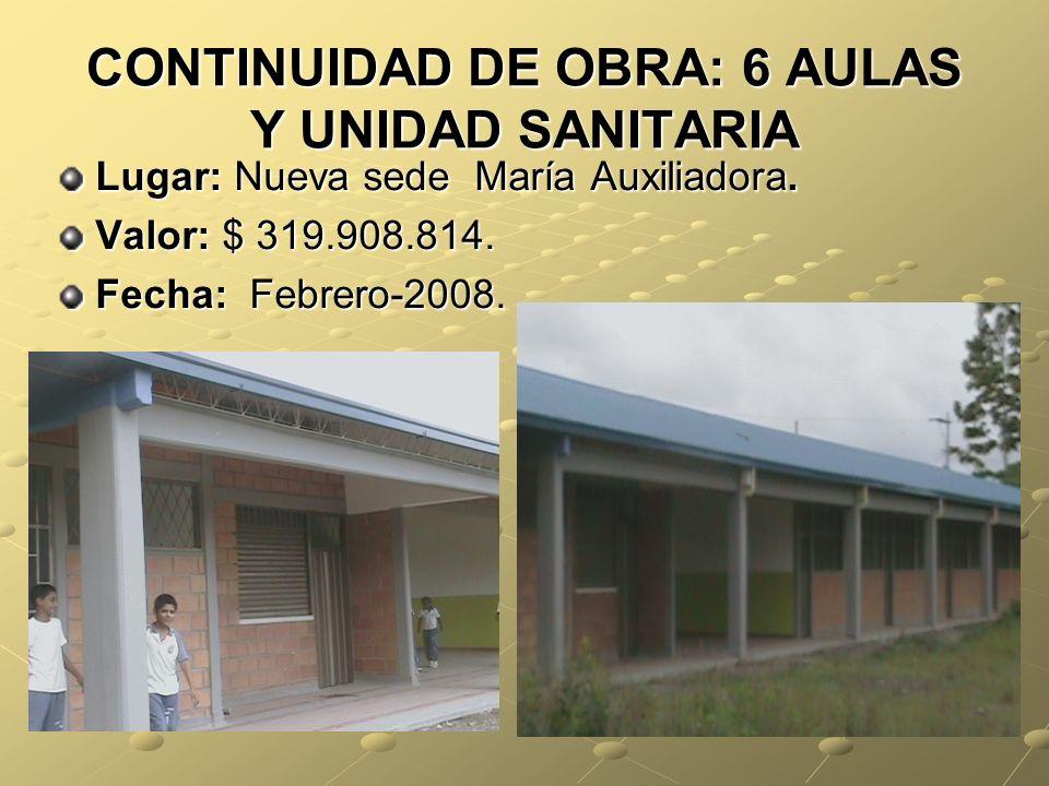 CONTINUIDAD DE OBRA: 6 AULAS Y UNIDAD SANITARIA