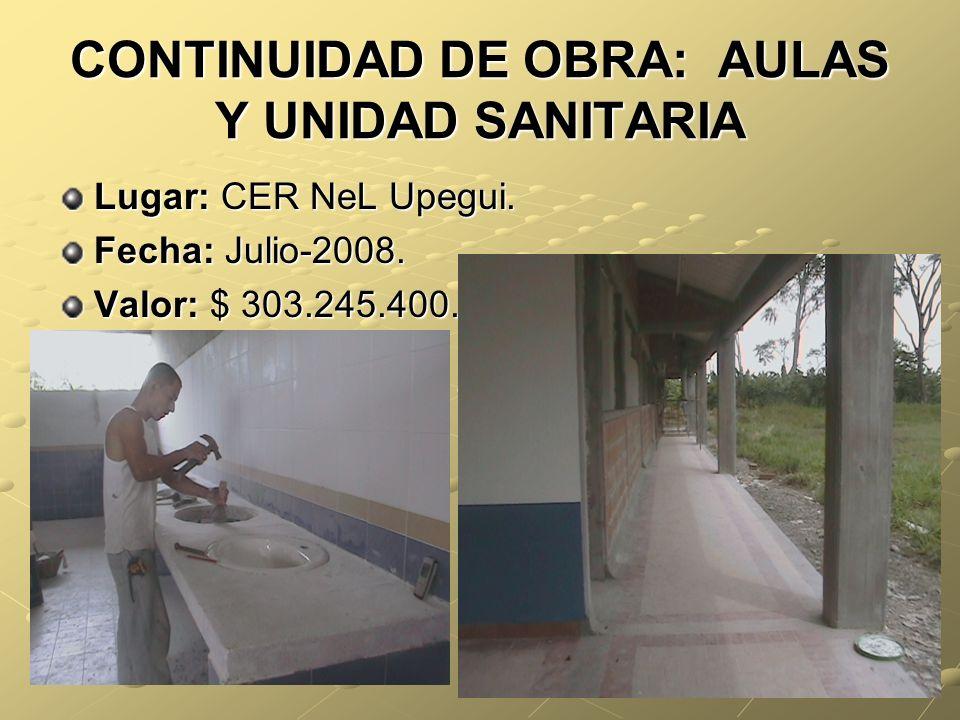 CONTINUIDAD DE OBRA: AULAS Y UNIDAD SANITARIA