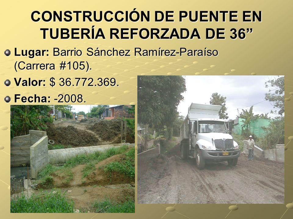 CONSTRUCCIÓN DE PUENTE EN TUBERÍA REFORZADA DE 36