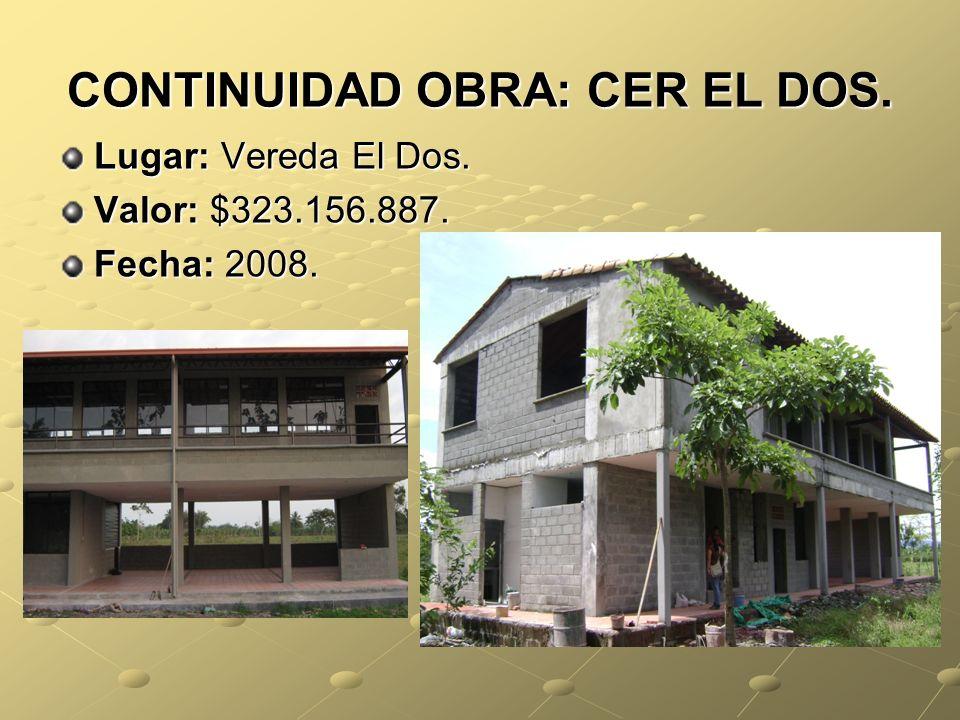CONTINUIDAD OBRA: CER EL DOS.