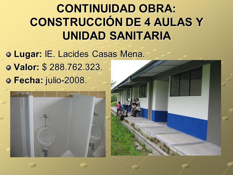 CONTINUIDAD OBRA: CONSTRUCCIÓN DE 4 AULAS Y UNIDAD SANITARIA