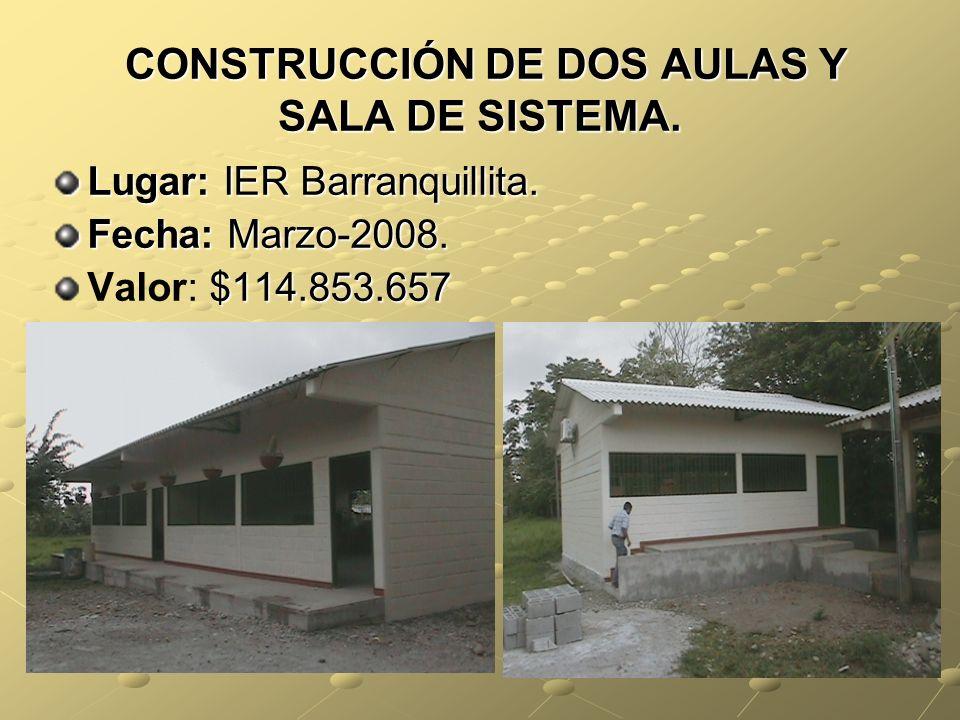 CONSTRUCCIÓN DE DOS AULAS Y SALA DE SISTEMA.