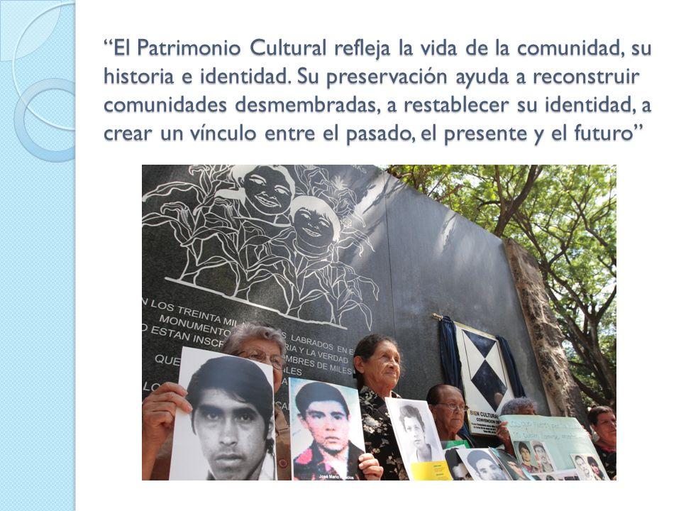El Patrimonio Cultural refleja la vida de la comunidad, su historia e identidad.