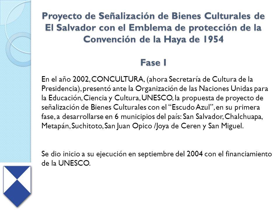 Proyecto de Señalización de Bienes Culturales de El Salvador con el Emblema de protección de la Convención de la Haya de 1954 Fase I