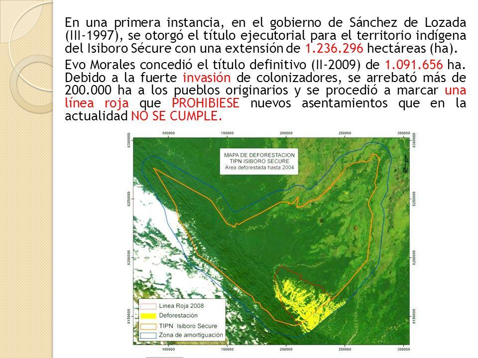 En una primera instancia, en el gobierno de Sánchez de Lozada (III-1997), se otorgó el título ejecutorial para el territorio indígena del Isiboro Sécure con una extensión de 1.236.296 hectáreas (ha).