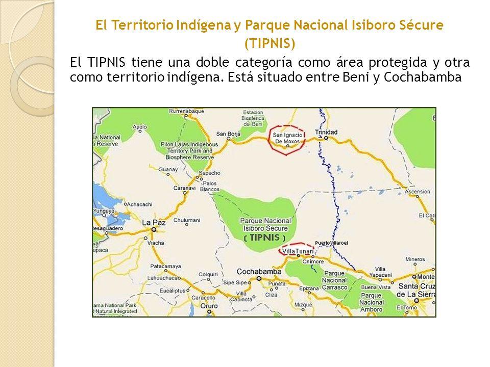 El Territorio Indígena y Parque Nacional Isiboro Sécure (TIPNIS) El TIPNIS tiene una doble categoría como área protegida y otra como territorio indígena.