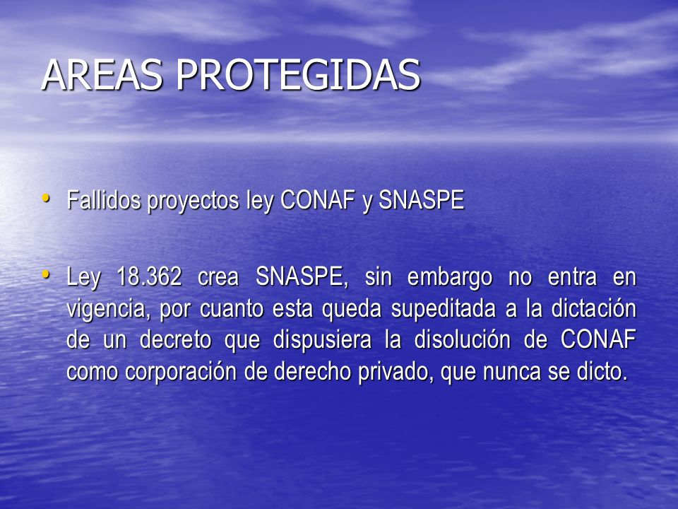 AREAS PROTEGIDAS Fallidos proyectos ley CONAF y SNASPE