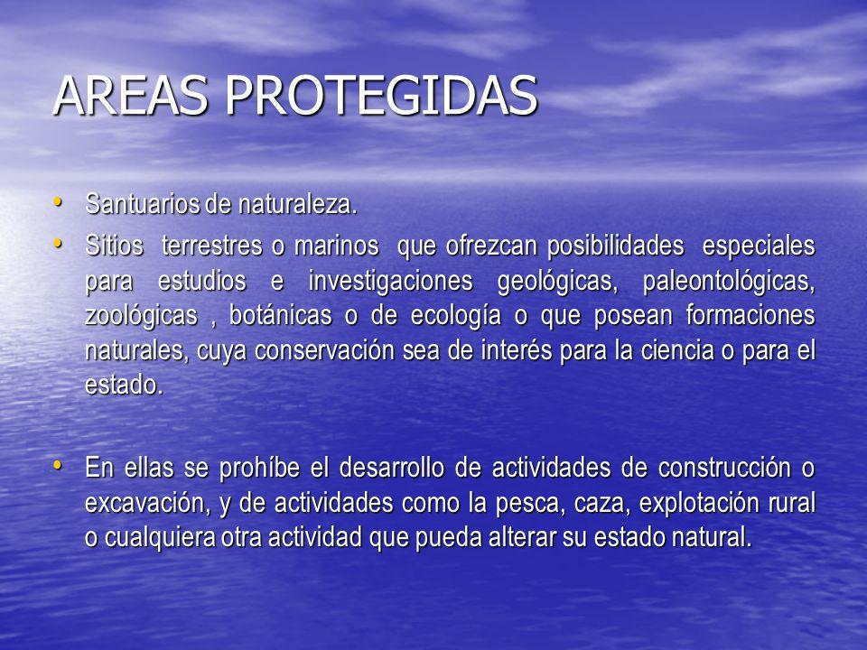 AREAS PROTEGIDAS Santuarios de naturaleza.