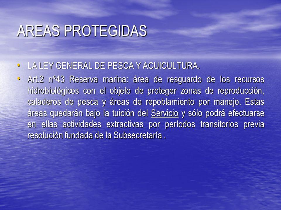 AREAS PROTEGIDAS LA LEY GENERAL DE PESCA Y ACUICULTURA.