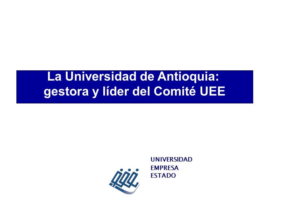 La Universidad de Antioquia: gestora y líder del Comité UEE