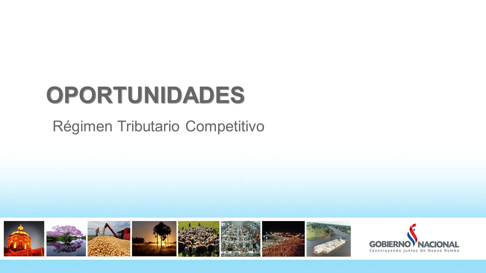 OPORTUNIDADES Régimen Tributario Competitivo 26