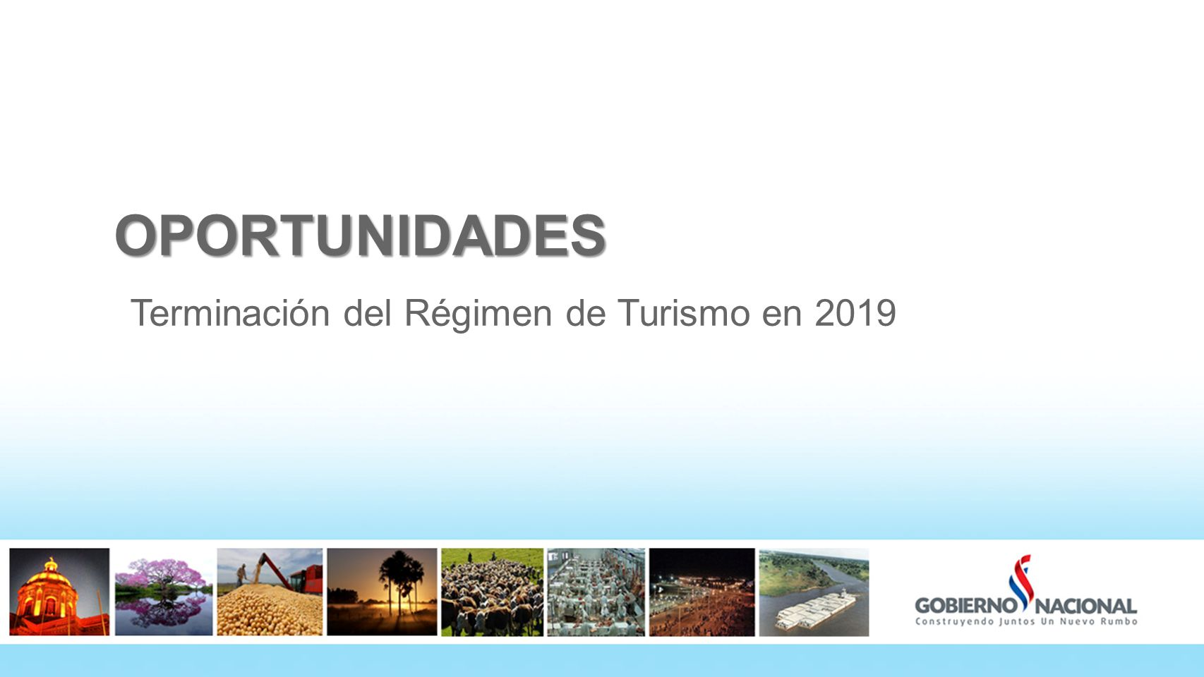 OPORTUNIDADES Terminación del Régimen de Turismo en 2019 36