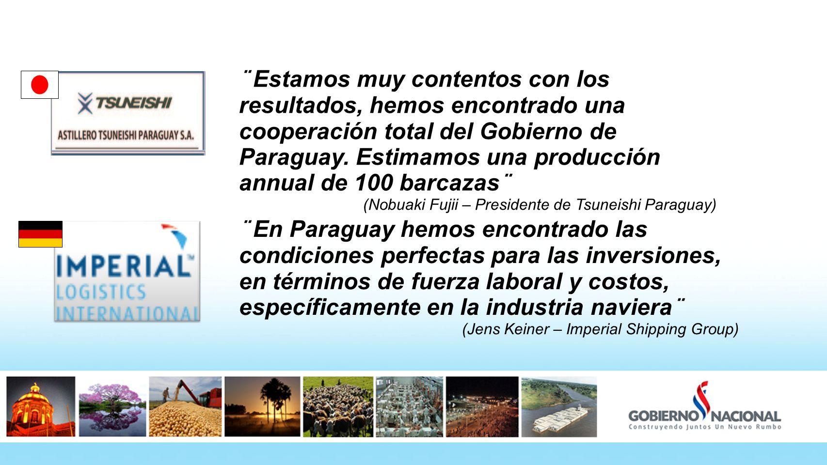 ¨ Estamos muy contentos con los resultados, hemos encontrado una cooperación total del Gobierno de Paraguay. Estimamos una producción annual de 100 barcazas¨