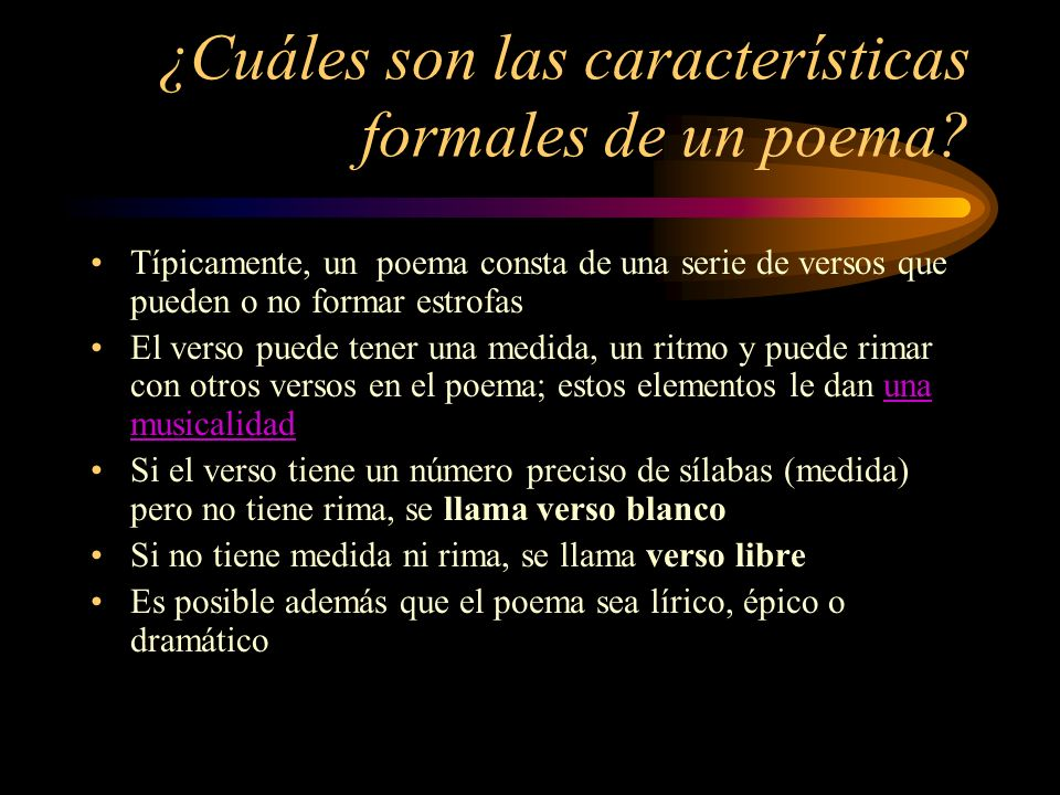 ¿Cuáles son las características formales de un poema