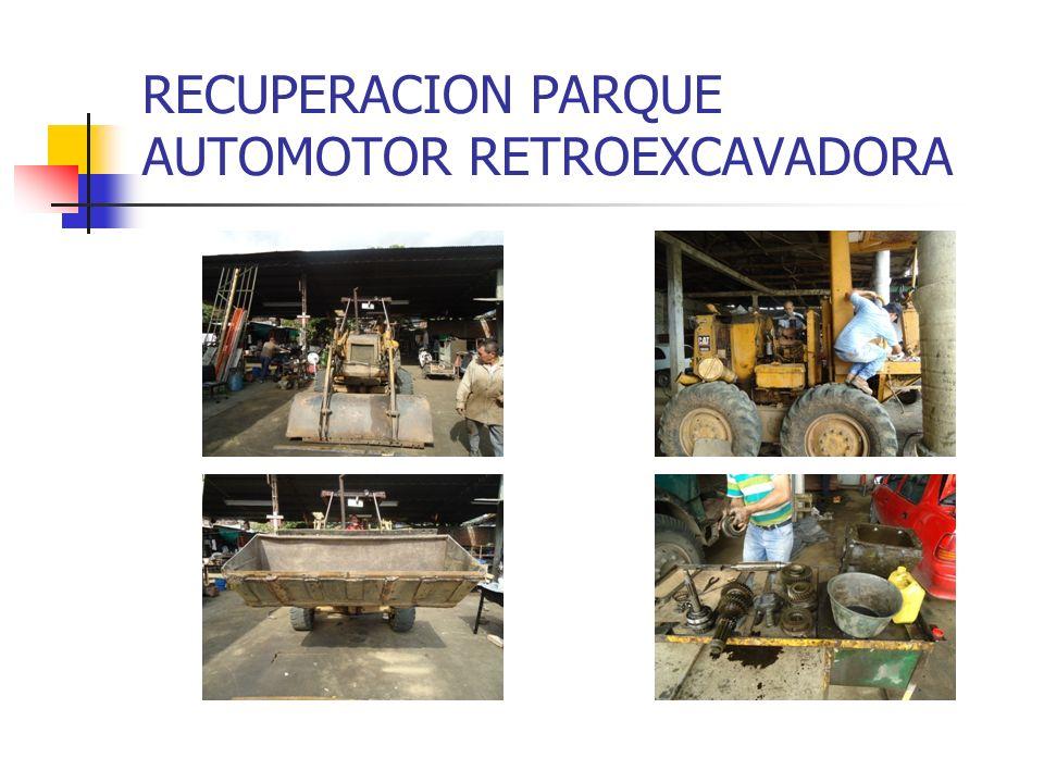 RECUPERACION PARQUE AUTOMOTOR RETROEXCAVADORA
