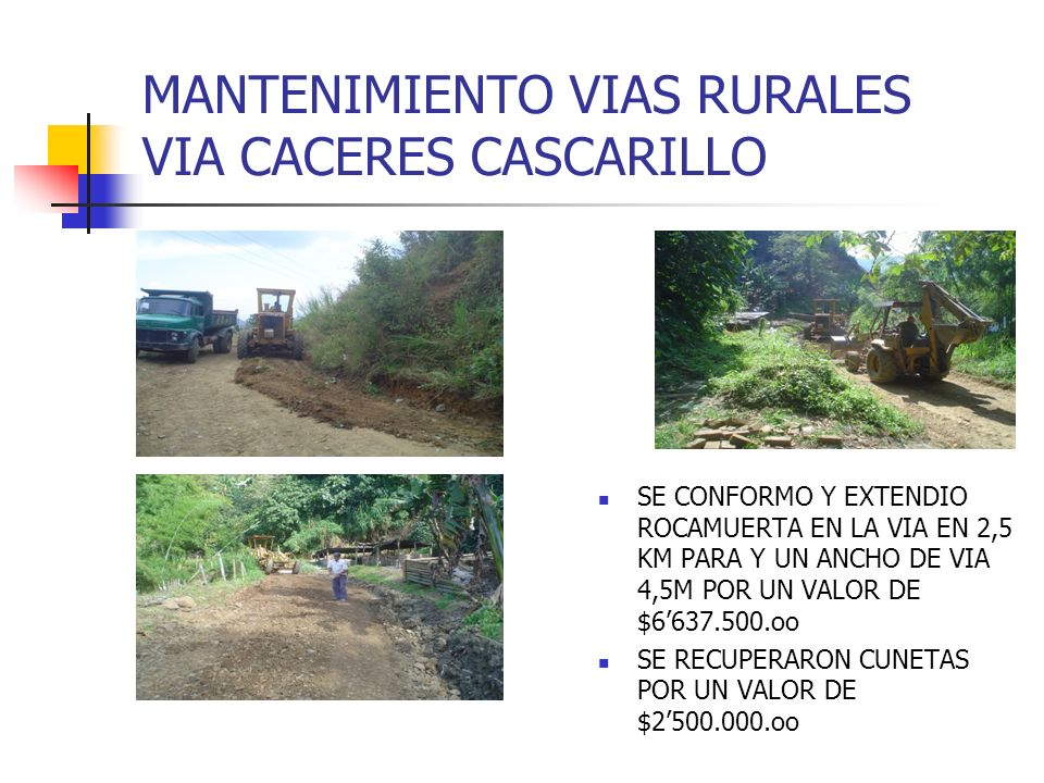 MANTENIMIENTO VIAS RURALES VIA CACERES CASCARILLO
