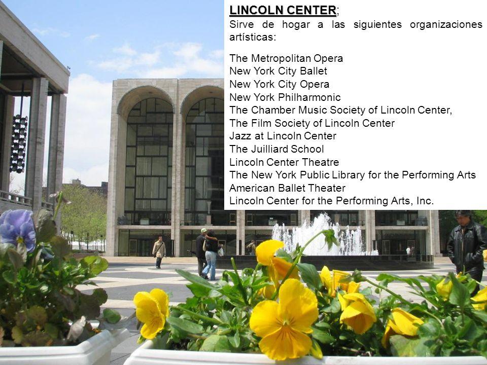 LINCOLN CENTER; Sirve de hogar a las siguientes organizaciones artísticas: The Metropolitan Opera.