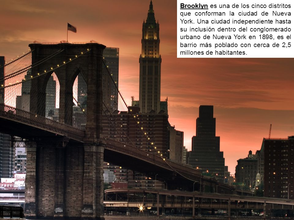 Brooklyn es una de los cinco distritos que conforman la ciudad de Nueva York.