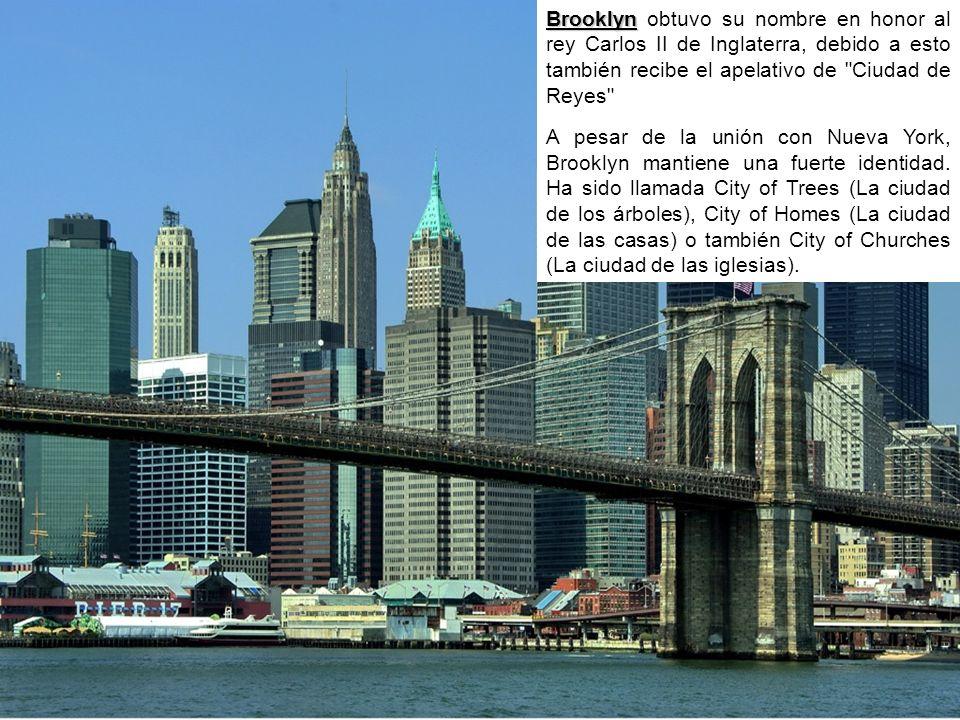 Brooklyn obtuvo su nombre en honor al rey Carlos II de Inglaterra, debido a esto también recibe el apelativo de Ciudad de Reyes