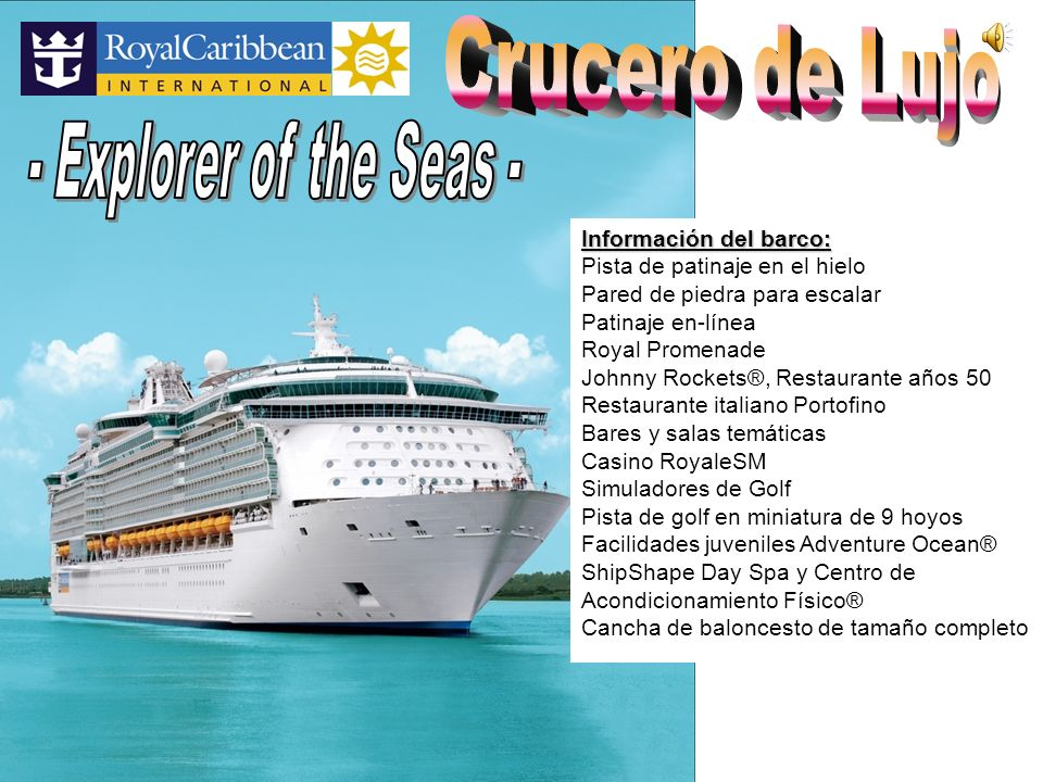Crucero de Lujo - Explorer of the Seas - Información del barco: