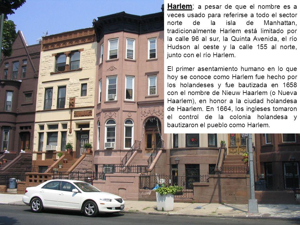 Harlem; a pesar de que el nombre es a veces usado para referirse a todo el sector norte de la isla de Manhattan, tradicionalmente Harlem está limitado por la calle 96 al sur, la Quinta Avenida, el río Hudson al oeste y la calle 155 al norte, junto con el río Harlem.