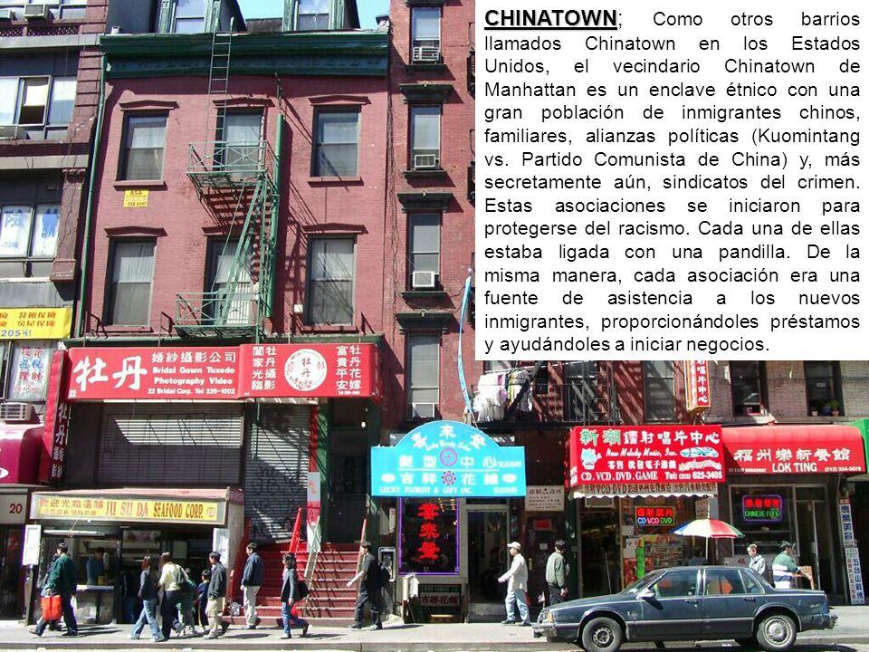 CHINATOWN; Como otros barrios llamados Chinatown en los Estados Unidos, el vecindario Chinatown de Manhattan es un enclave étnico con una gran población de inmigrantes chinos, familiares, alianzas políticas (Kuomintang vs.