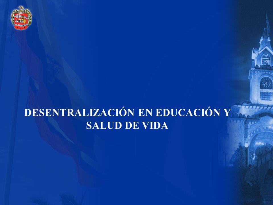 DESENTRALIZACIÓN EN EDUCACIÓN Y SALUD DE VIDA