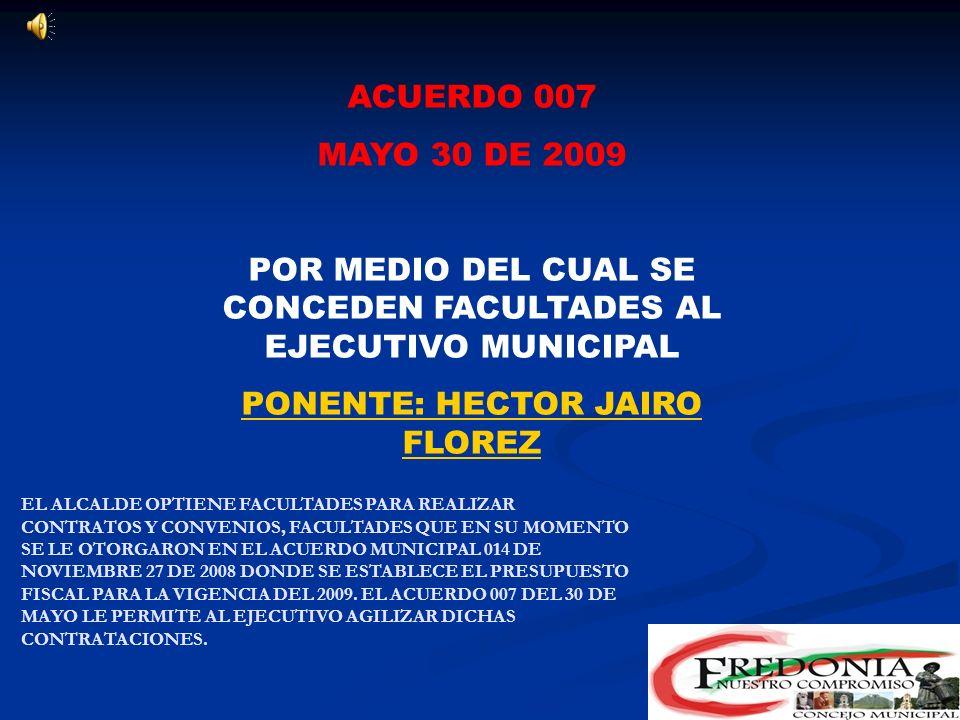 POR MEDIO DEL CUAL SE CONCEDEN FACULTADES AL EJECUTIVO MUNICIPAL