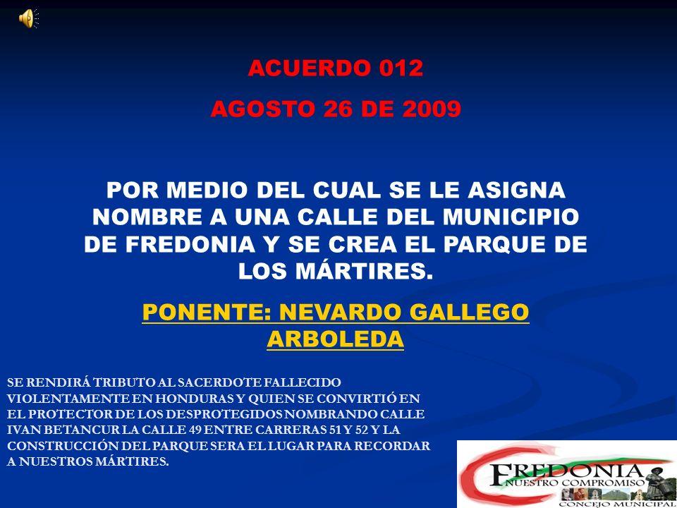 PONENTE: NEVARDO GALLEGO ARBOLEDA