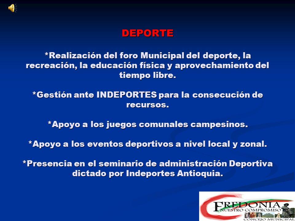 DEPORTE *Realización del foro Municipal del deporte, la recreación, la educación física y aprovechamiento del tiempo libre.