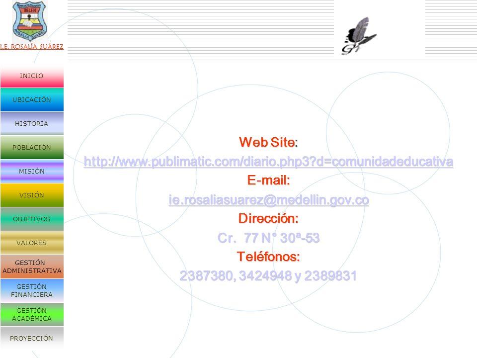 Web Site: http://www.publimatic.com/diario.php3 d=comunidadeducativa. E-mail: ie.rosaliasuarez@medellin.gov.co.