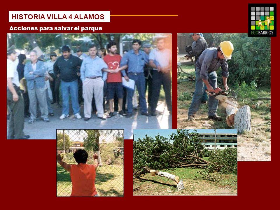 HISTORIA VILLA 4 ALAMOS Acciones para salvar el parque