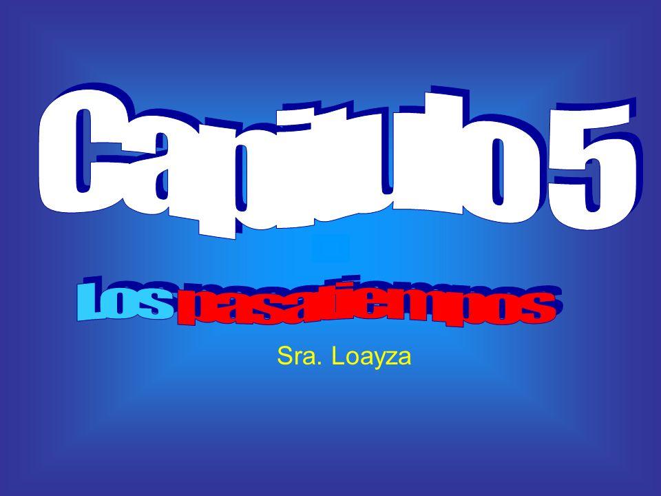 Capitulo 5 Los pasatiempos Sra. Loayza