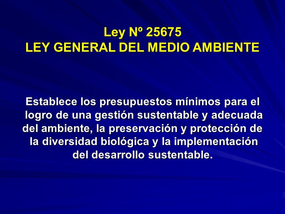 Ley Nº 25675 LEY GENERAL DEL MEDIO AMBIENTE