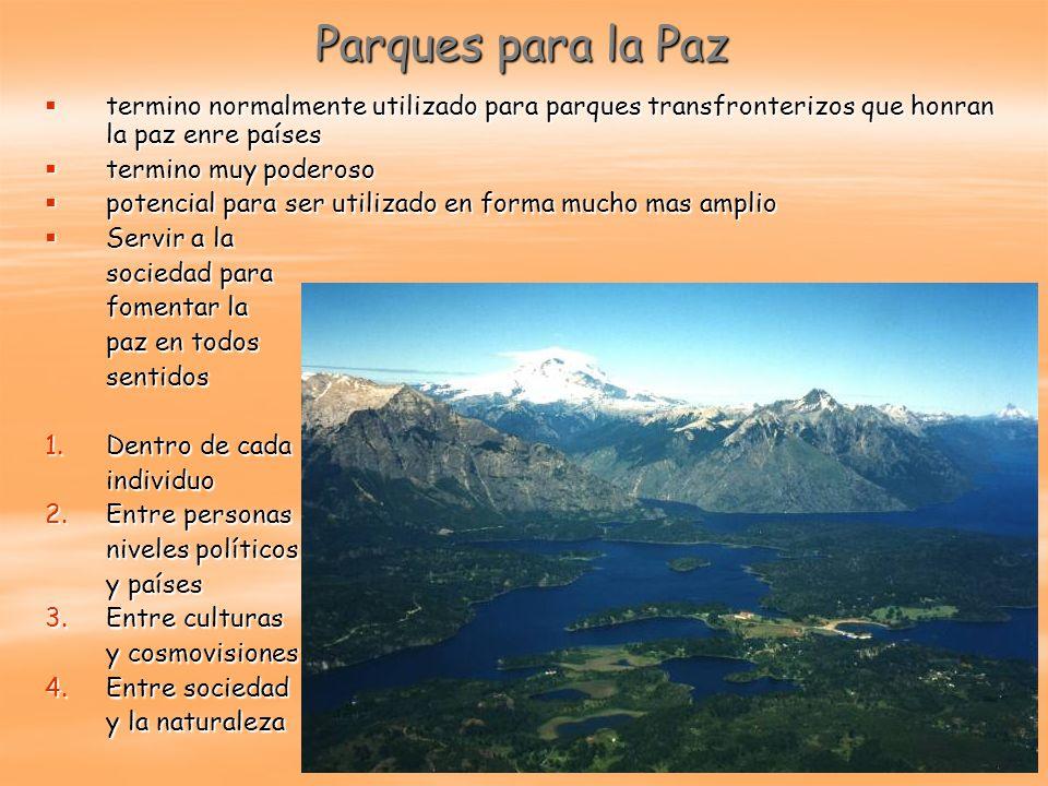 Parques para la Paz termino normalmente utilizado para parques transfronterizos que honran la paz enre países.
