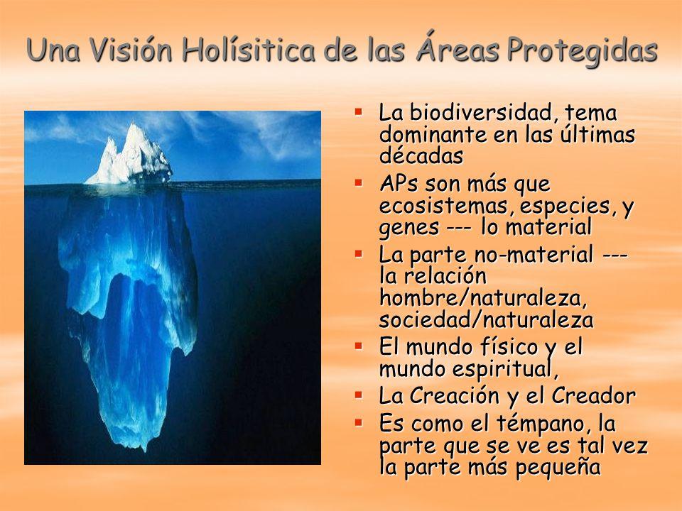 Una Visión Holísitica de las Áreas Protegidas