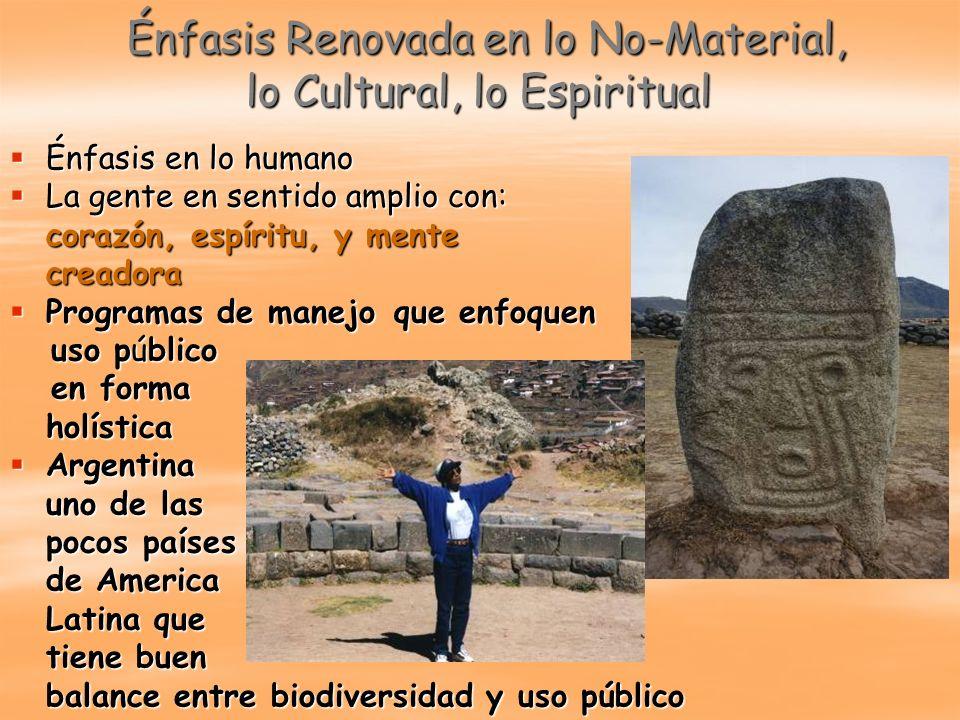Énfasis Renovada en lo No-Material, lo Cultural, lo Espiritual