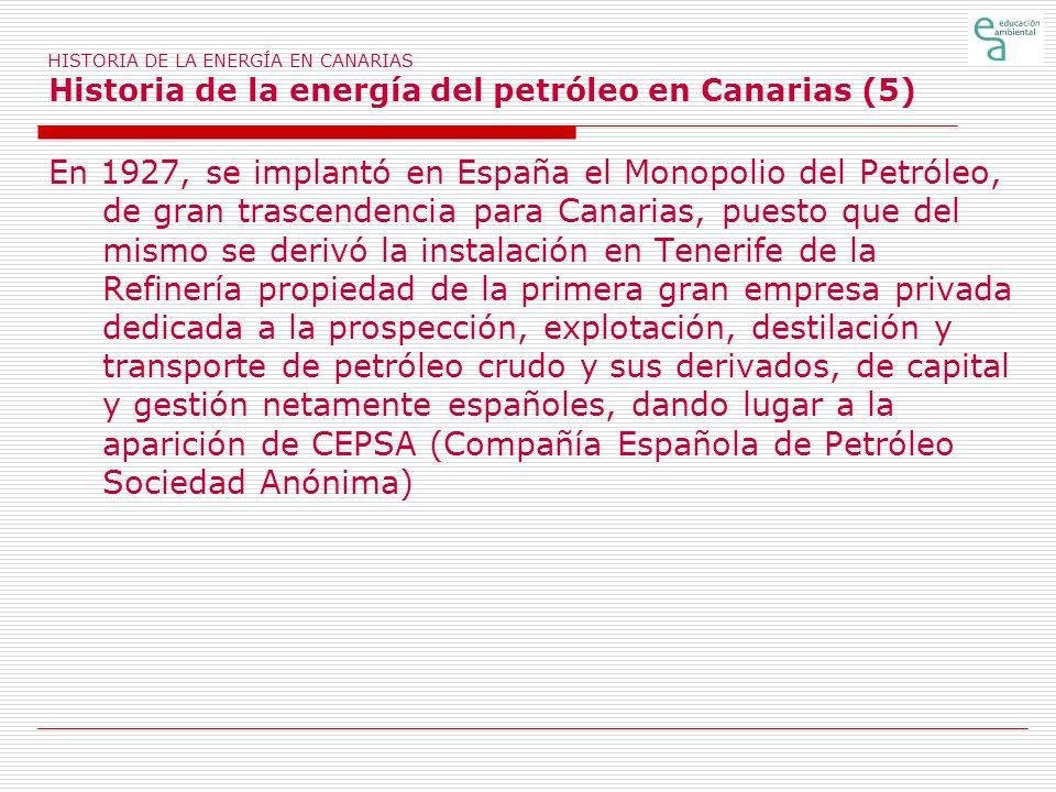 HISTORIA DE LA ENERGÍA EN CANARIAS Historia de la energía del petróleo en Canarias (5)