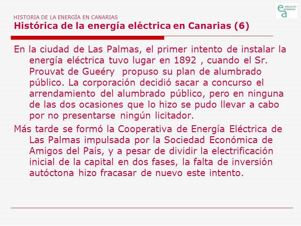 HISTORIA DE LA ENERGÍA EN CANARIAS Histórica de la energía eléctrica en Canarias (6)