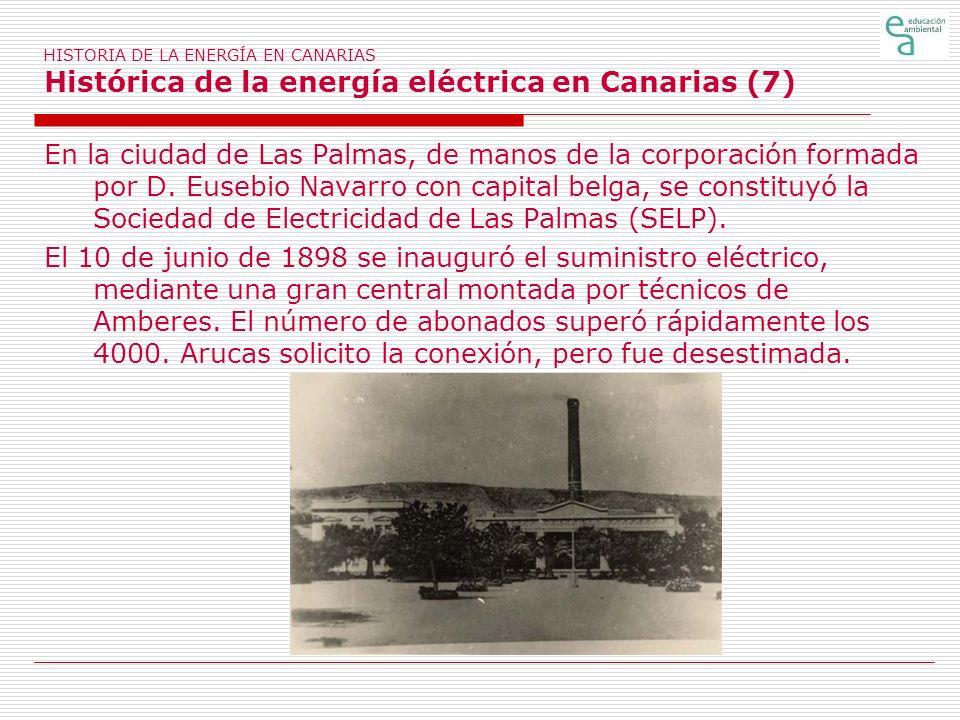 HISTORIA DE LA ENERGÍA EN CANARIAS Histórica de la energía eléctrica en Canarias (7)