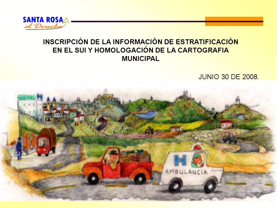 INSCRIPCIÓN DE LA INFORMACIÓN DE ESTRATIFICACIÓN EN EL SUI Y HOMOLOGACIÓN DE LA CARTOGRAFIA MUNICIPAL