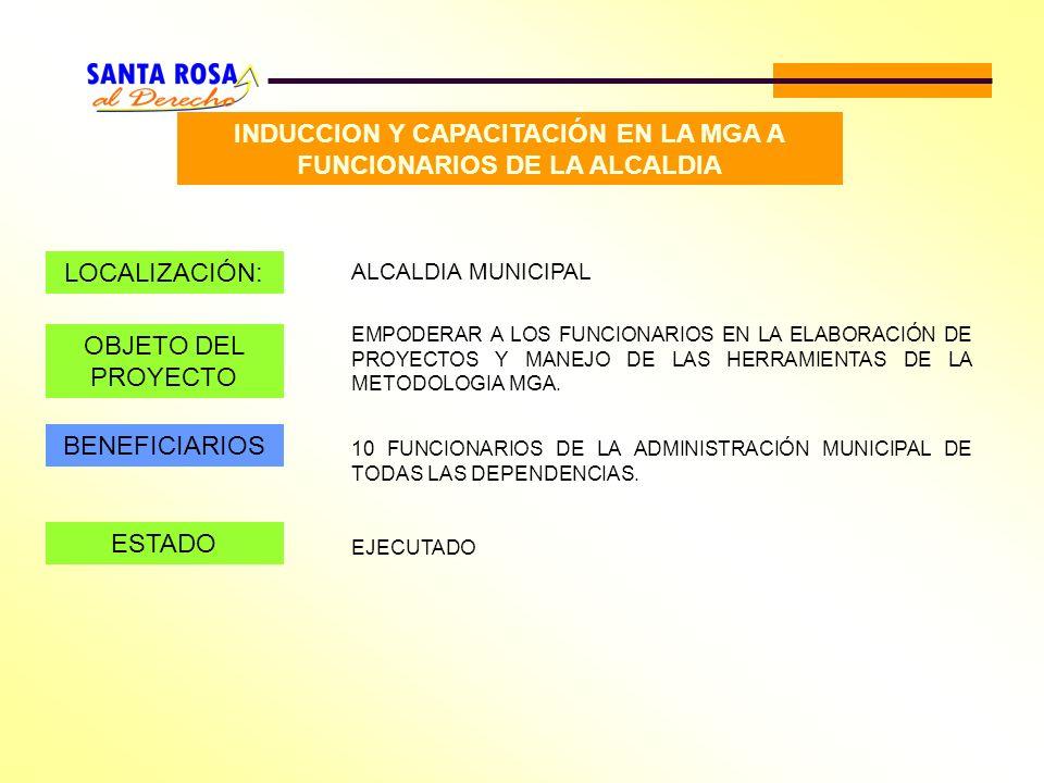 INDUCCION Y CAPACITACIÓN EN LA MGA A FUNCIONARIOS DE LA ALCALDIA