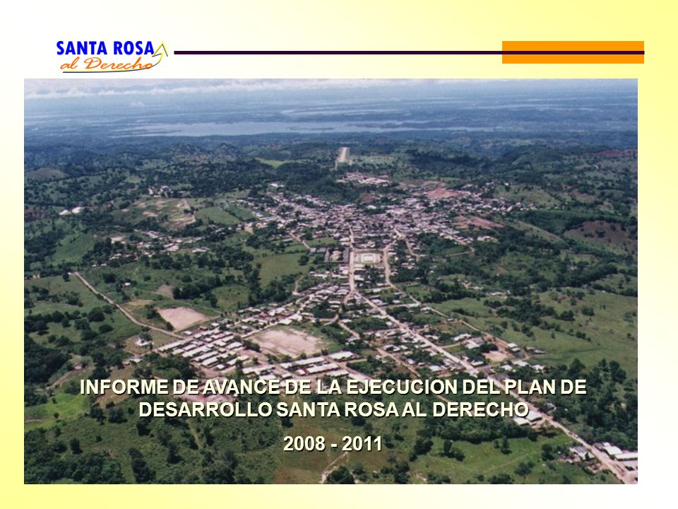 INFORME DE AVANCE DE LA EJECUCION DEL PLAN DE DESARROLLO SANTA ROSA AL DERECHO