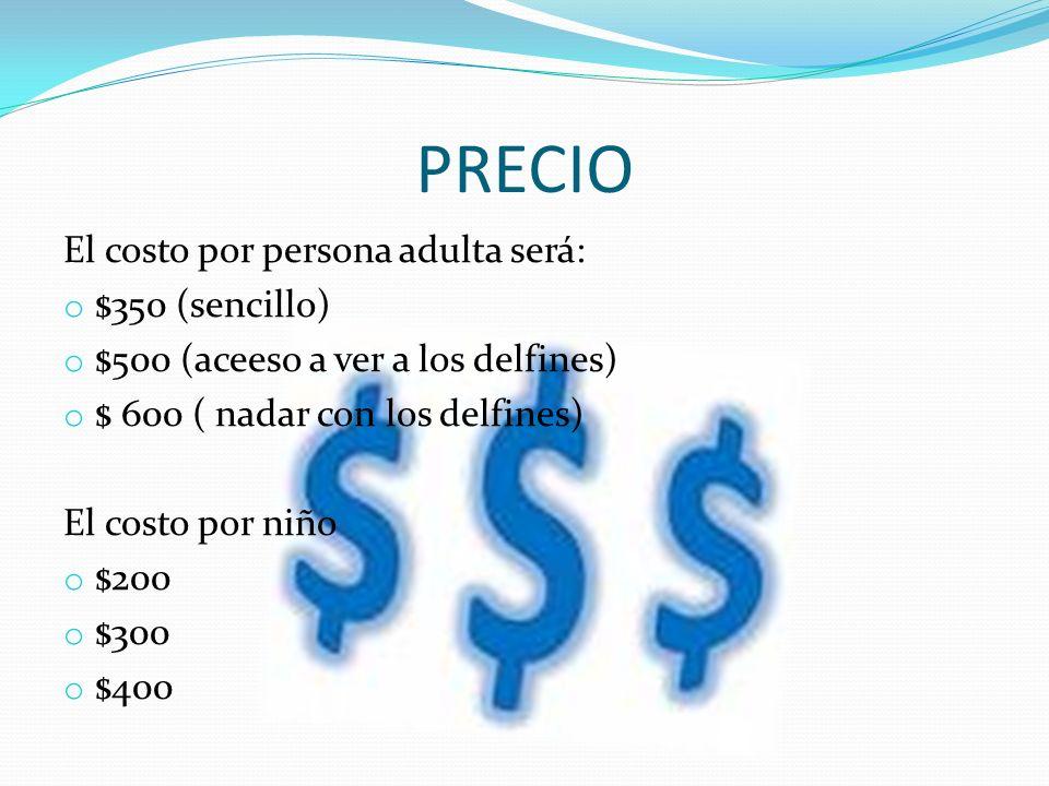 PRECIO El costo por persona adulta será: $350 (sencillo)