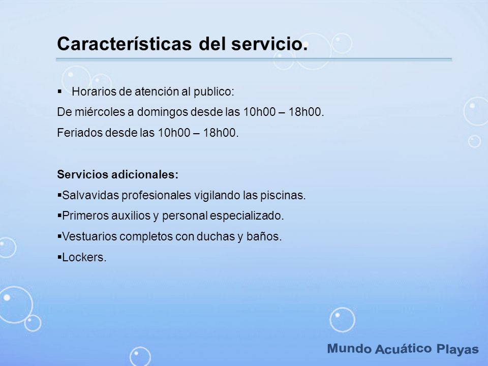 Mundo Acuático Playas Características del servicio.