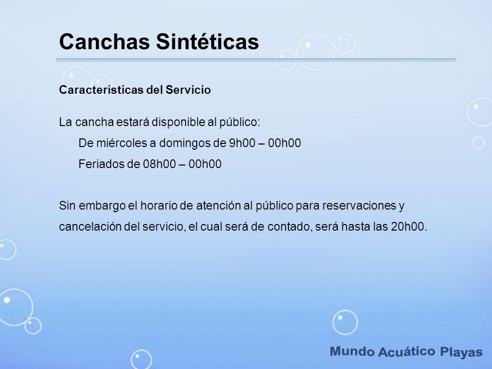 Mundo Acuático Playas Canchas Sintéticas Características del Servicio