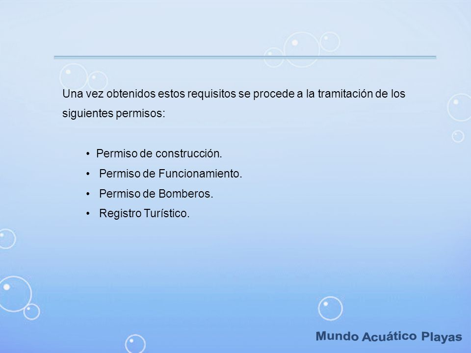 Una vez obtenidos estos requisitos se procede a la tramitación de los siguientes permisos: