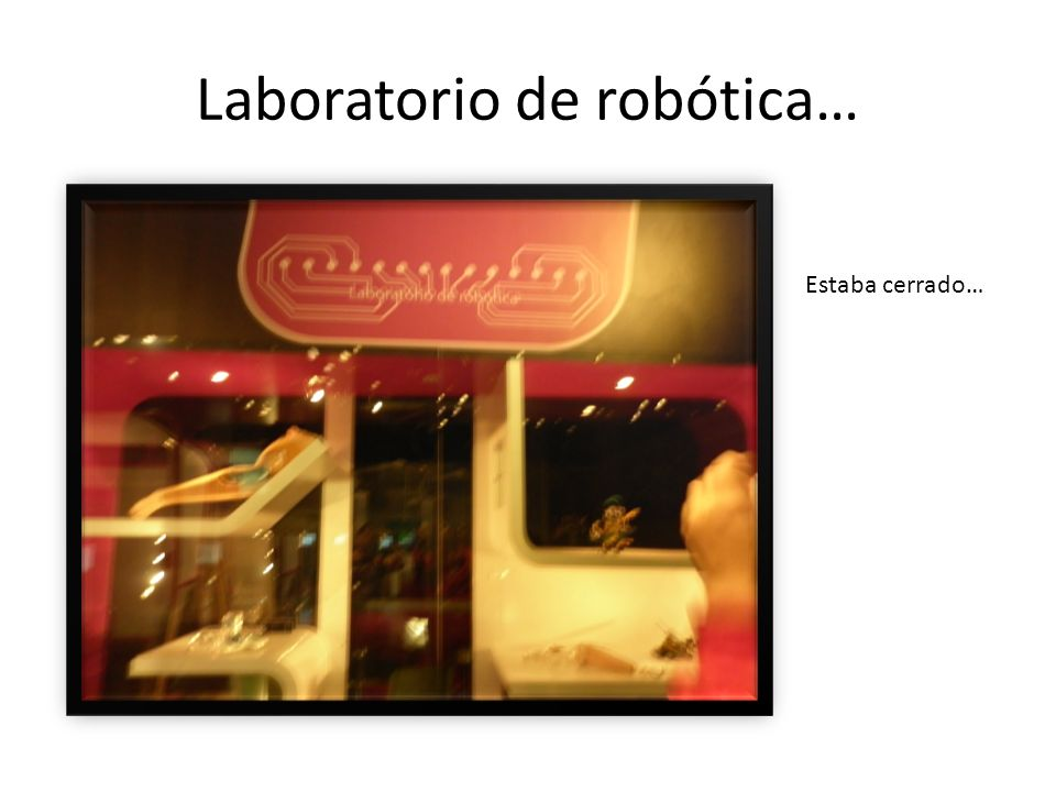 Laboratorio de robótica…