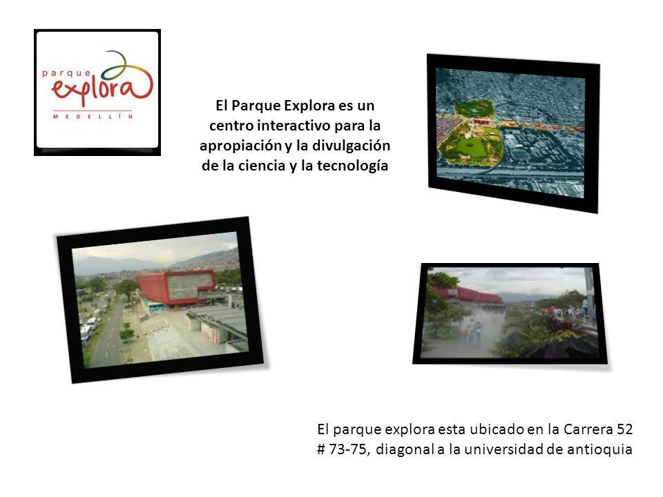 El Parque Explora es un centro interactivo para la apropiación y la divulgación de la ciencia y la tecnología