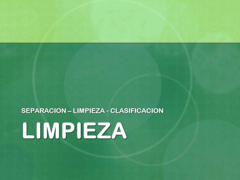 SEPARACION – LIMPIEZA - CLASIFICACION